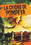 La ciudad de Pompeya - The City of Pompeii