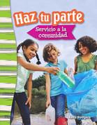 Haz tu parte: Servicio a la comunidad - Doing Your Part: Serving Your Community
