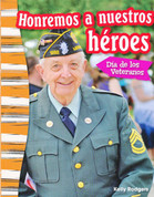 Honremos a nuestros héroes: Día de los Veteranos - Remembering Our Heroes: Veterans' Day