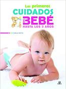 Los primeros cuidados del bebé hasta los 3 años - Baby and Toddler Care