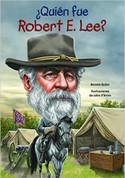 ¿Quién fue Robert E. Lee? - Who Was Robert E. Lee?