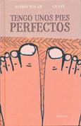 Tengo unos pies perfectos - I Have Perfect Feet
