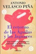 El retorno de las Águilas y los Jaguares - The Return of the Eagles and Jaguars