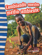 Cambiando nuestro medio ambiente - Shaping Our Environment
