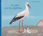 Un año con las cigüeñas - A Year with the Storks