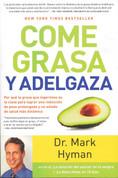 Come grasa y adelgaza - Eat Fat, Get Thin
