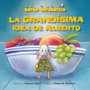 La grandísima idea de Alberto - Albert's Bigger than Big Idea