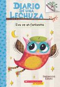 Eva ve un fantasma - Owl Diaries #2: Eva Sees a Ghost