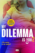 My Dilemma Is You 2. ¿Te amo o te odio? - My Dilemma Is You 2