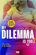 My Dilemma Is You 2. ¿Te amo o te odio? - My Dilemma Is You 2