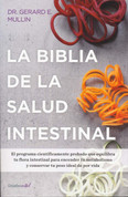 La biblia de la salud intestinal - The Gut Balance Revolution