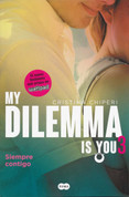 My Dilemma Is You 3. Siempre contigo - My Dilemma Is You 3: Always with You
