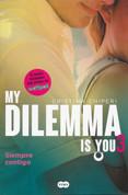 My Dilemma Is You 3. Siempre contigo - My Dilemma Is You 3: Always with You