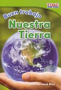 Buen trabajo: Nuestra Tierra - Good Work: Our Earth