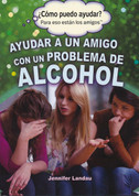Ayudar a un amigo con un problema de alcohol - Helping a Friend with an Alcohol Problem