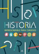Historia imprescindible para curiosos - Must-Know History
