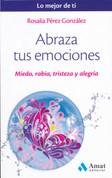 Abraza tus emociones - Embrace Your Emotions