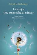La mujer que susurraba al cáncer - The Cancer Whisperer