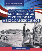El movimiento por los derechos civiles de los mexicoamericanos - Mexican American Civil Rights Movement