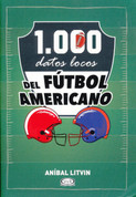 1.000 datos locos del fútbol americano - 1,000 Crazy Facts about Football
