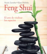 Feng Shui. El arte de vitalizar espacios - Feng Shui, the Art of Revitalizing Spaces