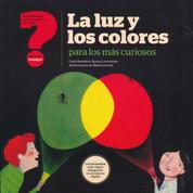 La luz y los colores para los más curiosos - Light and Color for the Most Curious