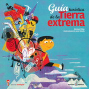 Guía turística de la Tierra extrema - Travel Guide to Earth's Extremes
