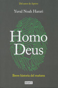 Homo Deus - Homo Deus. A History of Tomorrow