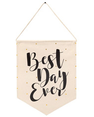 Mud Pie Canvas Decorative Flag - BEST DAY EVER