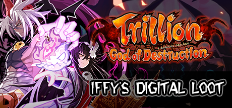 Trillion: God of Destruction [Iffy's Digital Loot]
