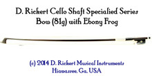 D. Rickert Specialized Heavy Octave Viola (Chin Cello) Bow