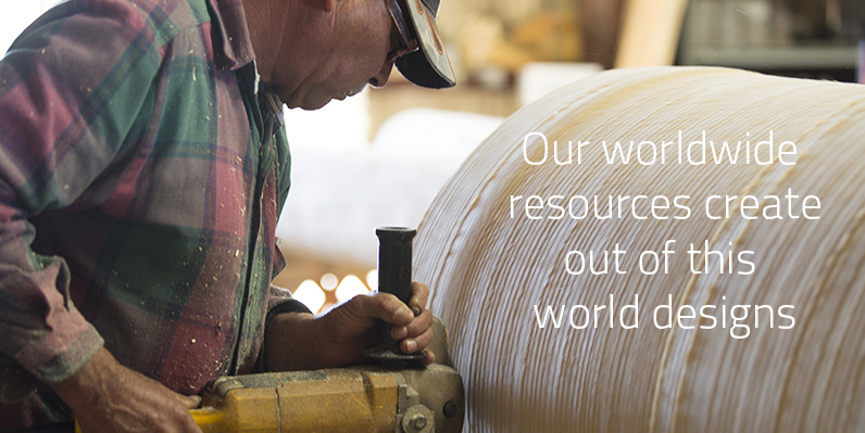 Our worldwide  resources create out of this  world designs