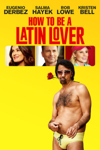 How To Be a Latin Lover - UV HDX (Digital Code)