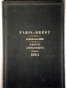 Rare book and geology profile: Mille & Thore, Messieurs; Ligne de Paris a Brest, Section de Paris au Mans & Section du Mans a Rennes. Profil Geologique. Paris, 1863-1864.