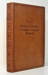 Rare mining book: Johann Thaddaus Anton Peithners Edlen von Lichtenfels; Versuch uber die naturliche und politische Geschichte der bohmischen und mahrischen Bergwerke. 1780