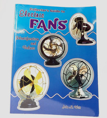 COLLECTORS GUIDE TO ELECTRIC FANS BY JOHN WITT SIGNED BY JOHN WITT 12/96