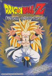 Dragon Ball Z - Fusion: Losing Battle DVD (Uncut and Edited)