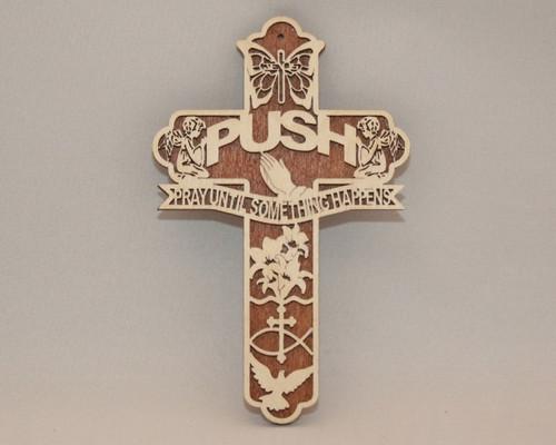 "PUSH ""Pray Until Something Happens"" Cross"