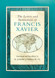 The Letters and Instructions of Francis Xavier