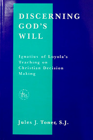 Discerning God's Will: Ignatius of Loyola's Teaching on Christian Decision Making - Hardcover