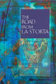 The Road from La Storta: Peter–Hans Kolvenbach, S.J., on Ignatian Spirituality