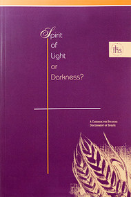 Spirit of Light or Darkness?: A Casebook for Studying Discernment of Spirits