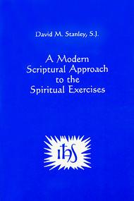 A Modern Scriptural Approach to the Spiritual Exercises