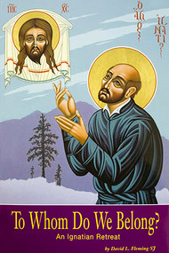 To Whom Do We Belong?: An Ignatian Retreat