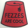"""""""Fezzes Are Cool"""" Patch"""