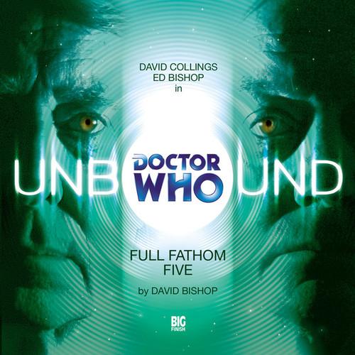 Unbound 3 - Full Fathom Five- Big Finish Audio CD
