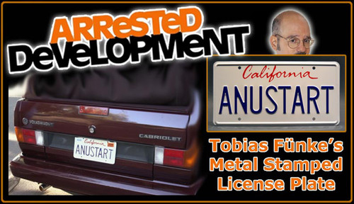 "License Plate - ARRESTED DEVELOPMENT - ""ANUSTART"""