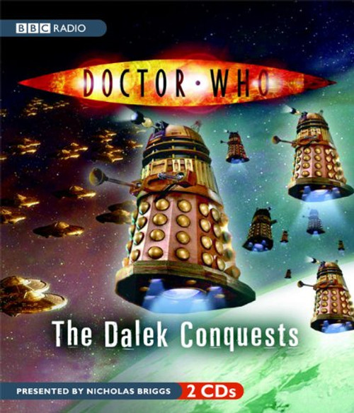 The Dalek Conquests - BBC Audio Presented by Nicholas Briggs