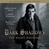 Dark Shadows: The Night Whispers - Audio CD #12 from Big Finish - Starring Jonathan Frid