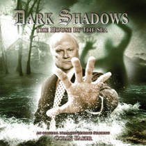 Dark Shadows: House by the Sea - Audio CD #23 from Big Finish - Starring Colin Baker